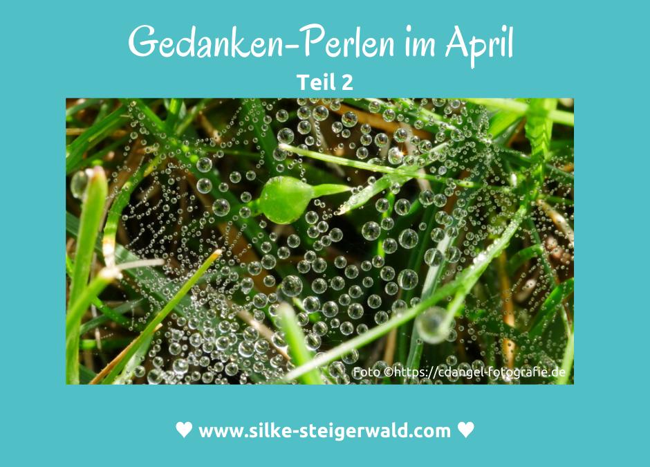Gedanken-Perlen im April Teil 2